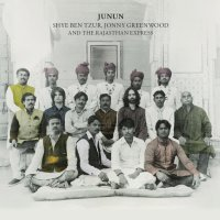 Shye Ben Tzur / Jonny Greenwood / The Rajasthan Express ‎– Junun (2015) / world music, qawwali, indian