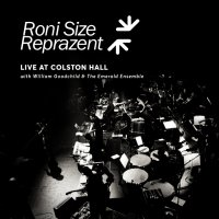 Roni Size & Reprazent feat. William Goodchild & The Emerald Ensemble - Live At Colston Hall (2015) / drum'n'bass, live