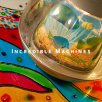 Demian Feriy - Incredible Machines (2015) Київ / experimental, indie, psychedelic, electronic, indietronic