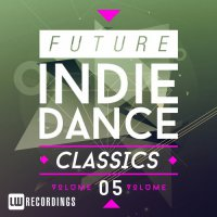 Future Indie Dance Classics, Vol. 9 (2015)  (+ коллекция) / House, Disco, Indie Dance, Nu-Disco