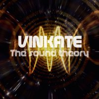 Vinkate - The Sound Theory (2015) / electronic, chillout, downtempo, lounge, trip-hop