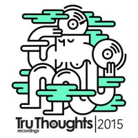 VA - Tru Thoughts 2015 (2015) + VA - Tru Thoughts 2014 (2014) / house, indie, soul, beats, electronic