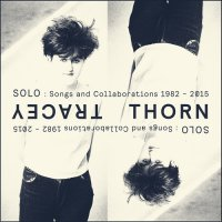 Tracey Thorn - SOLO: Songs and Collaborations 1982-2015 [2015] / pop, indie, electronic