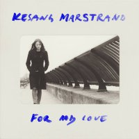 Kesang Marstrand - For My Love [2015] / singer.songwriter, acoustic, indie