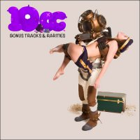 10cc - Bonus Tracks & Rarities (2014) / Pop Rock, Art Rock