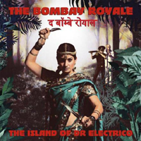 The Bombay Royale - The Island of Dr Electrico (2014) / Disco, Funk, Surf, Psychedelic