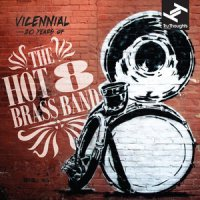 Hot 8 Brass Band - Vicennial: 20 Years of the Hot 8 Brass Band (2015) / Jazz, Funk