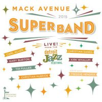 Mack Avenue SuperBand - Live from the Detroit Jazz Festival 2015 (2016)/ Jazz