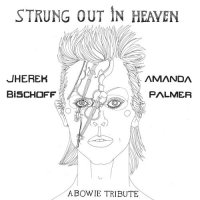 Amanda Palmer & Jherek Bischoff - Strung Out In Heaven A Bowie String Quartet Tribute (2016) / Rock, Pop, Acoustic, Covers