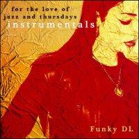 Funky Dl - For the Love of Jazz and Thursdays [Instrumentals] (2016) / Instrumental Hip-Hop, Jazz-Hop, Beats, UK