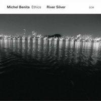 Michel Benita - River Silver [2016] / jazz, ECM