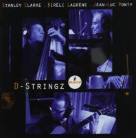 Stanley Clarke, Bireli Lagrene & Jean-Luc Ponty - D-Stringz (Deluxe) (2015) / Jazz