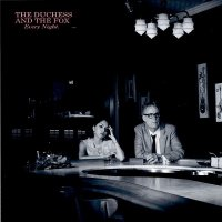 The Duchess and the Fox – Every Night (2016) / vocal jazz, blues, cabaret, piano, noir, US