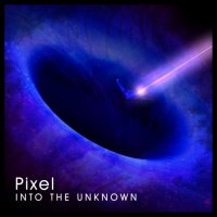 Pixel - Into The Unknown (2016) / drum & bass, jungle, downtempo, UK