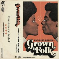 Butcher Brown - GrownFolk (2015) / hip-hop, soul, funk, pimp music, r&b, instrumental