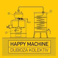 Dubioza Kolektiv - Happy Machine (2016) / Balkan, Ska, Alternative Rock