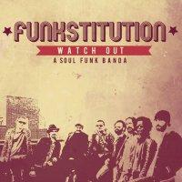 Watch Out - Funkstitution (2015) / funk, soul, jazz-rock, acid-jazz