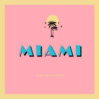 Arms and Sleepers - Miami (2016) + Tiger Tempo EP (2016) + Force Majeure EP (2015) + AAS X SG EP (2015) / electronic, chill, idm, downtempo, trip-hop