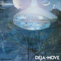 Deja-Move - 7 (2016) / Downtempo, Trip-Hop, Electronic, Dub