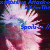 Massive Attack – Spoils EP (2016) / Experimental, Trip Hop, Abstract, Downtempo
