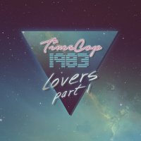 Timecop1983 - Lovers EP Part I (2016) + Timecop1983 - Reflections (Limited Edition) (2015) / Synthpop, Dreamwave, Synthwave