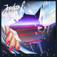 Jordan F - Timelines (2016) / Synthwave, Dreamwave, Chillwave