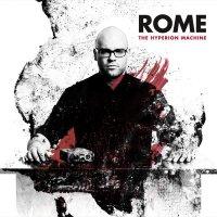 Rome - The Hyperion Machine (2016) / neofolk, dark fpolk, militaly pop, Luxembourg