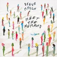 Steve Mason - Meet The Humans � (2016) / Indie - Pop