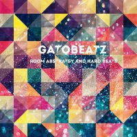 GatoBeatZ - Room Abstratsy & Hard Beats (2016) / electronic, experimental, hip-hop, instrumental, abstract, beats