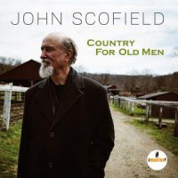John Scofield - Country For Old Men (2016) / Contemporary Jazz