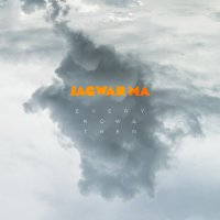 Jagwar Ma - Every Now & Then (2016) / Indie Rock, Electronica, Indie Pop