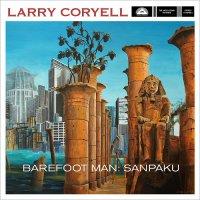 Larry Coryell - Barefoot Man: Sanpaku (2016) / Jazz, Fusion