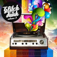 VA - Glitch And Funk Vol. 3 (2016) + Vol. 2 (2016) + Vol. 1 (2015) / Funk, Glitch, Electronic, Jazz, Electro, Breakbeat