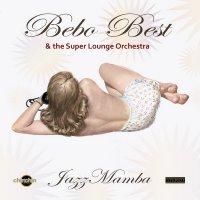 Bebo Best & The Super Lounge Orchestra - JazzMamba (2016) / Lounge, Nu Jazz, Electro Swing, Bossa Nova
