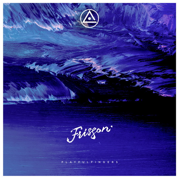 PlayfulFingers - Frisson LP (2016) / Electronica, Future Bass, Abstract, Atmospheric