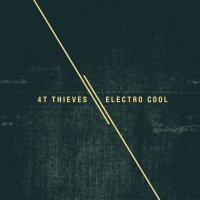 4T Thieves - Electro Cool (2016) / idm, downtempo, ambient, chillout