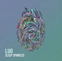 Luo - Sleep Spindles (2016) / downtempo, electroacoustic, glitch, guitar, electronic, experimental
