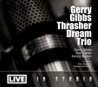 Gerry Gibbs Thrasher Dream Trio - Live In Studio (Feat. Ron Carter & Kenny Barron) (2015)