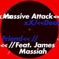 Massive Attack Feat. James Massiah – Dear Friend (2016) / trip-hop, spoken word, UK