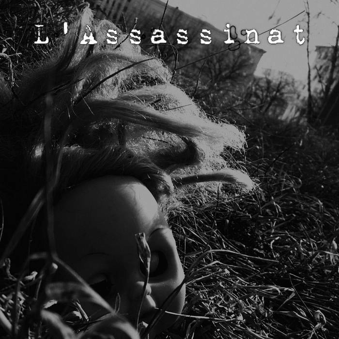 L'Assassinat - The Black Single (2016) / trip-hop, dark jazz, noir