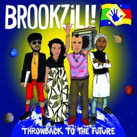 BROOKZILL! – Throwback to The Future (2016) / hip-hop, world music