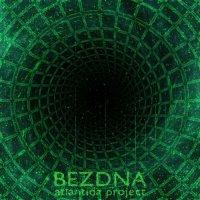 Atlantida Project - Bezdna (2016) / Cyberfolk, Electronic, Ethnic