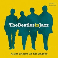VA - The Beatles In Jazz: A Jazz Tribute To The Beatles (2016)