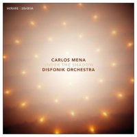 Disfonik Orchestra and Carlos Mena - Under The Shadow (2016) / Vocal Jazz, Classical Crossover