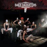 Dakh Daughters - If (2016) / freak cabaret