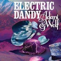 Adani & Wolf - Electric Dandy (2012) / downtempo, acid-jazz, blues, blues-rock, nu-disco