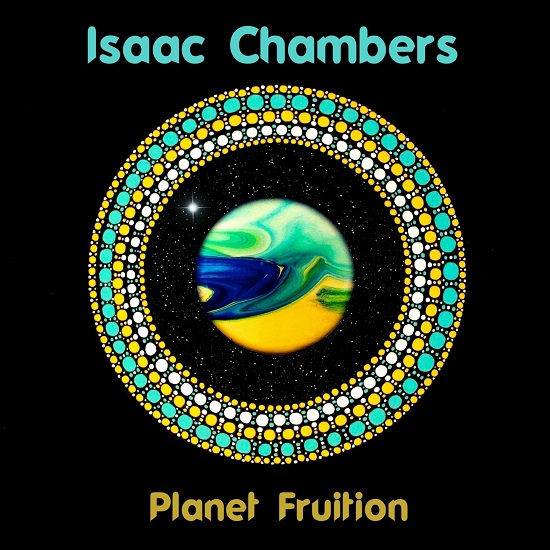 Isaac Chambers - Planet Fruition (2017) / chill, electronic, folk, hip-hop, r&b, soul, world