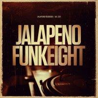 Jalapeno Funk, Vol. 8 (2016) / Funk, Soul, Nu Jazz, Broken Beat, Trip-Hop, Electronic