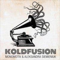 Monomotiv & Aleksandra Siemieniuk - Koldfusion (2016) / funky breaks, turntablism, acid jazz, trip-hop, Poland