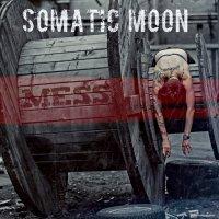 Somatic Moon - Mess (EP) (2016) / alternative rock, trip-hop, US